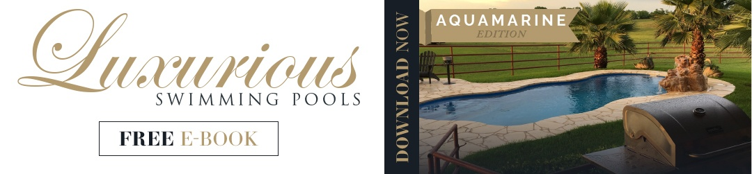 Luxurious_Swimming_Pools_Dream_Book_Aquamarine_Pools_Houston_Texas